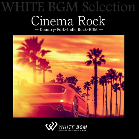 Cinema Rock - Country・Folk・Indie Rock・EDM -(12曲)【♪ロック/ギター/かっこいい】#artist512 著作権フリー音楽BGM