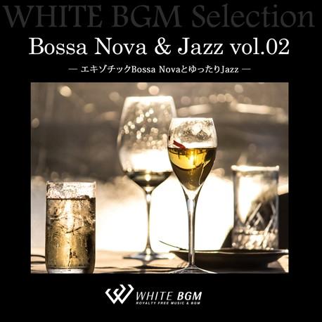Bossa Nova & Jazz vol.02 - エキゾチックBossa NovaとゆったりJazz -(13曲)【♪ボサノバ&ジャズ/おしゃれ】#artist514 著作権フリー音楽BGM