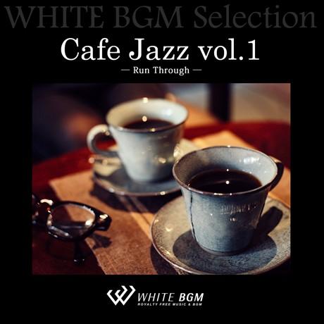 Cafe Jazz vol.1 - Run Through -(10曲)【♪ジャズ/おしゃれ】#artist516 著作権フリー音楽BGM