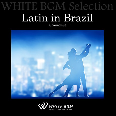 Latin in Brazil - Groundnut -(12曲)【♪ラテン/ギター/ロマンティック】#artist519 著作権フリー音楽BGM