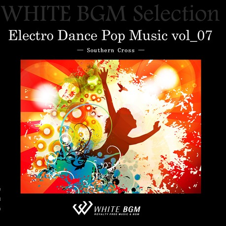 Electro Dance Pop Music vol_07 - Southern Cross - (12曲)【♪ダンス/かっこいい】#artist525 著作権フリー音楽BGM