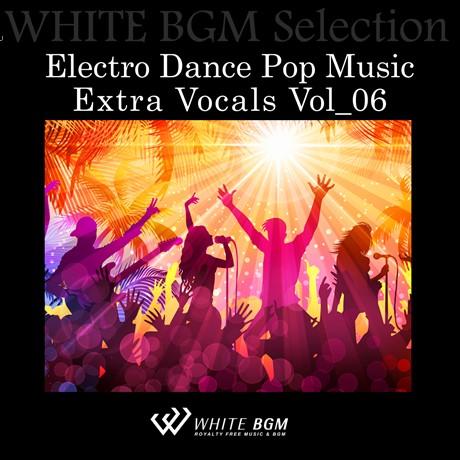 【ボーカル】Electro Dance Pop Music Extra Vocals Vol_06(12曲)【♪ダンス/かっこいい】#artist526 著作権フリー音楽BGM