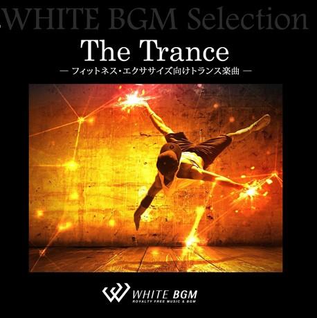 The Trance - フィットネス・エクササイズ向けトランス楽曲 - (13曲)【♪ダンス/かっこいい】#artist529 著作権フリー音楽BGM