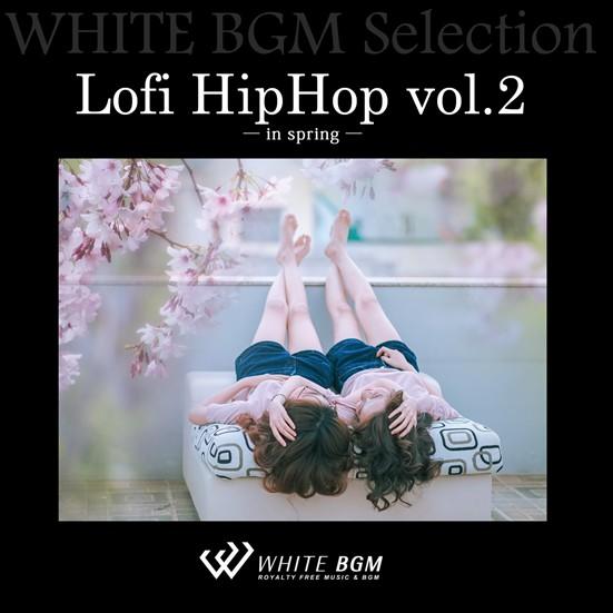 Lofi HipHop vol.2 -in spring-(18曲)【♪ローファイ/リラックス】#artist534 著作権フリー音楽BGM