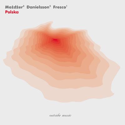 Mozdzer / Danielsson / Fresco: Polska 【予約受付中】