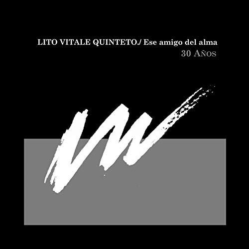 Lito Vitale Quinteto: Ese amigo del alma - 30 anos  【予約受付中】