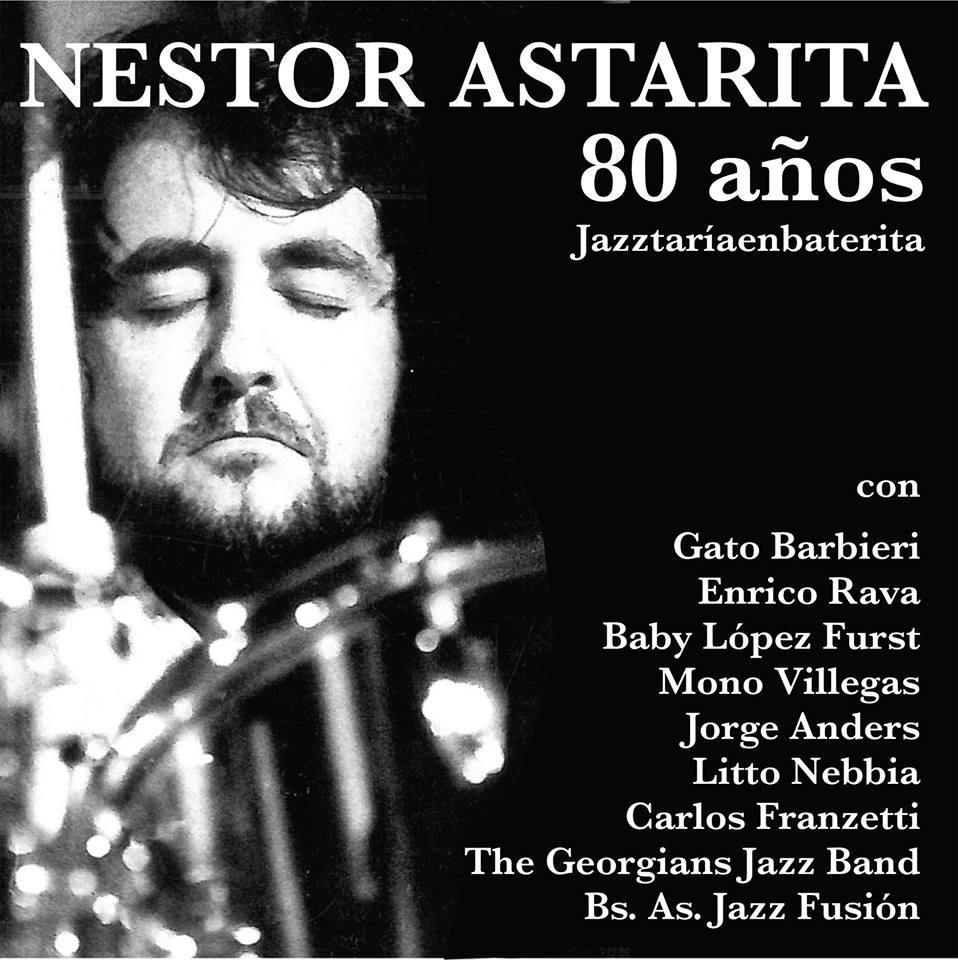 Nestor Astarita: 80 anos - Jazztariaenbaterita 【予約受付中】