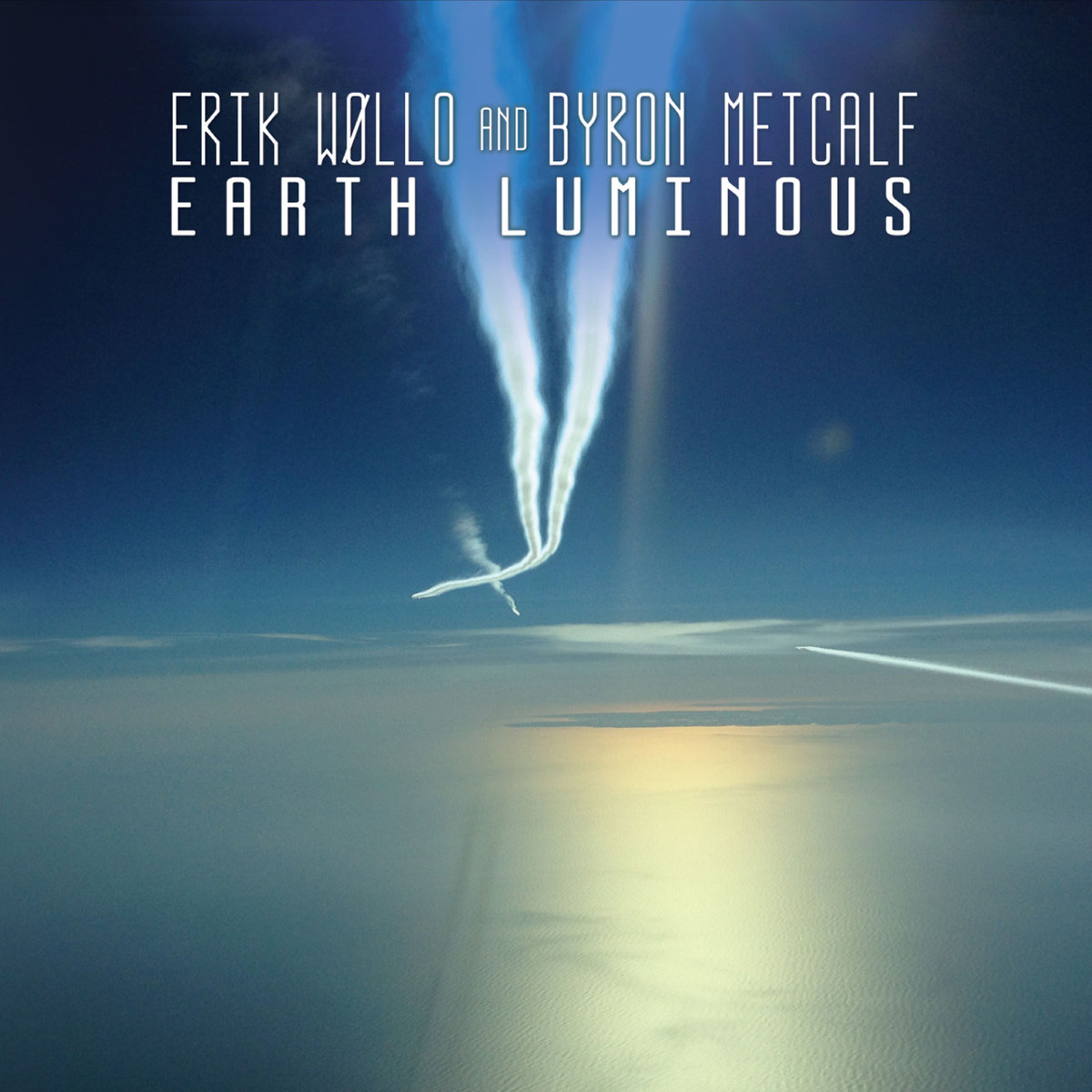 Erik Wollo & Byron Metcalf: Earth Luminous 【予約受付中】
