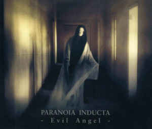 Paranoia Inducta: Evil Angel 【予約受付中】