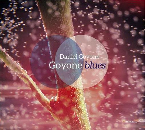 Daniel Goyone: Goyone blues【予約受付中】