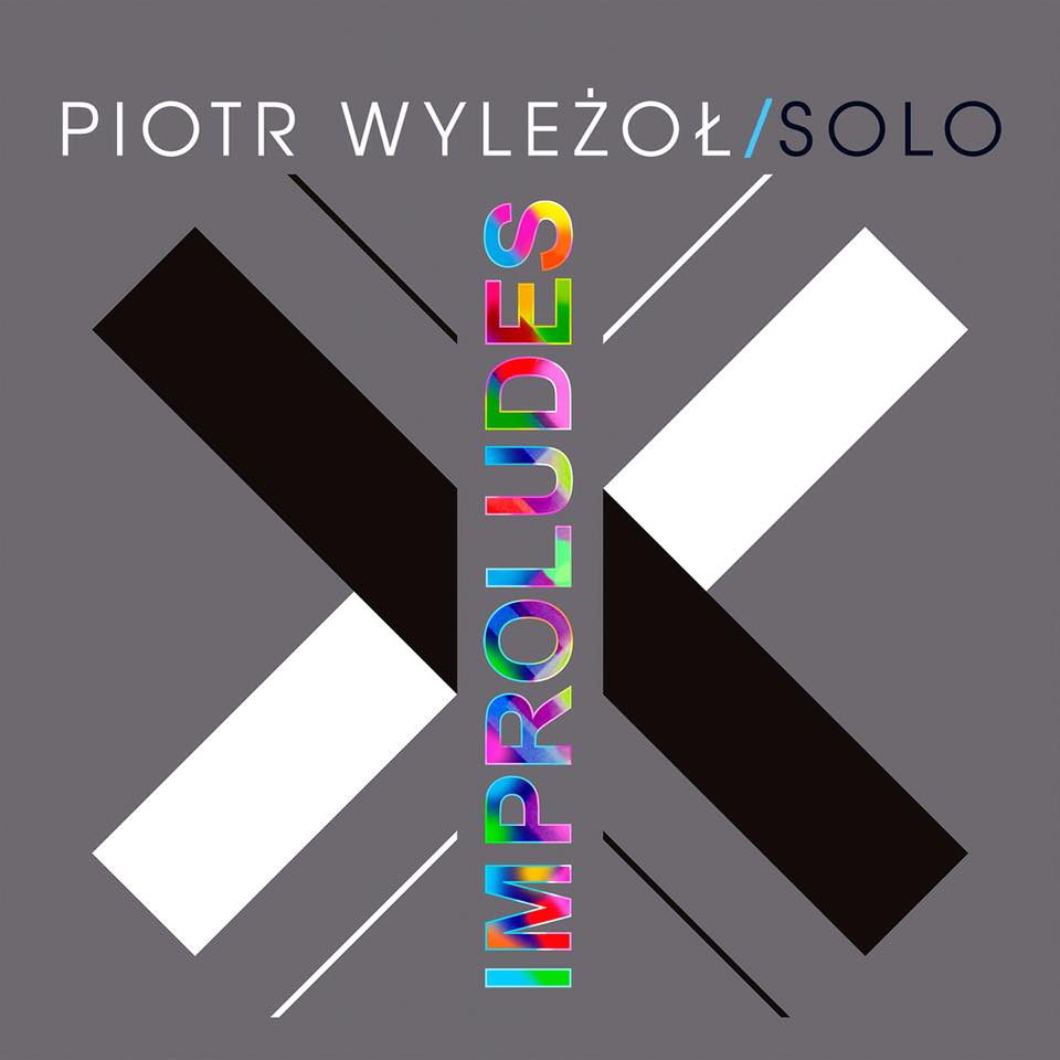 Piotr Wylezol: Improludes 【予約受付中】