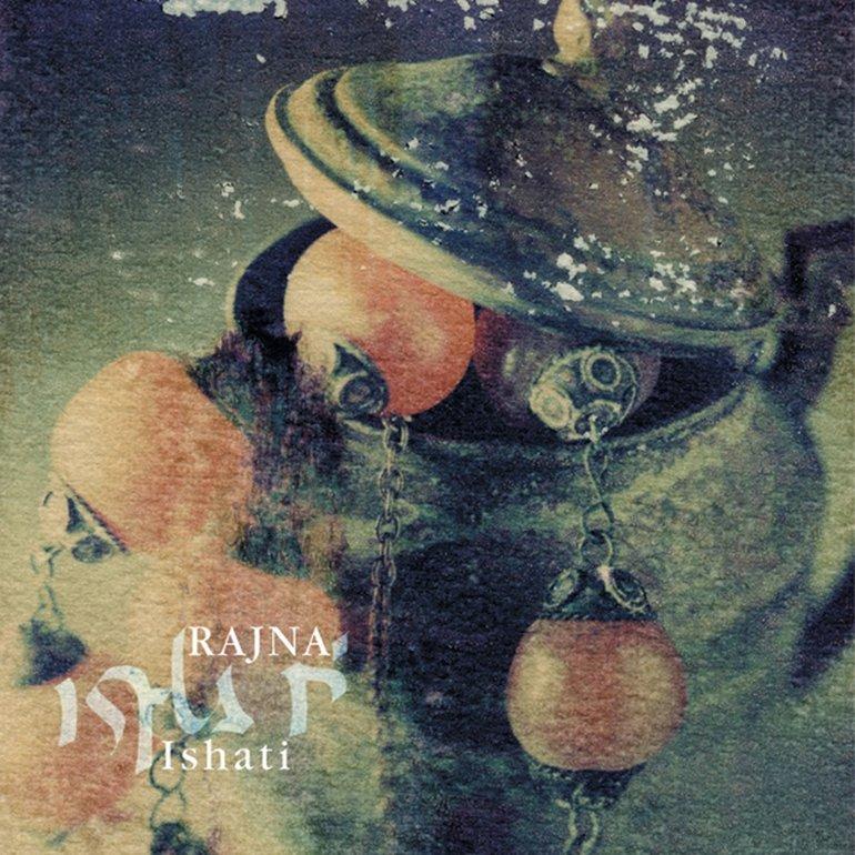Rajna: Ishati 【予約受付中】