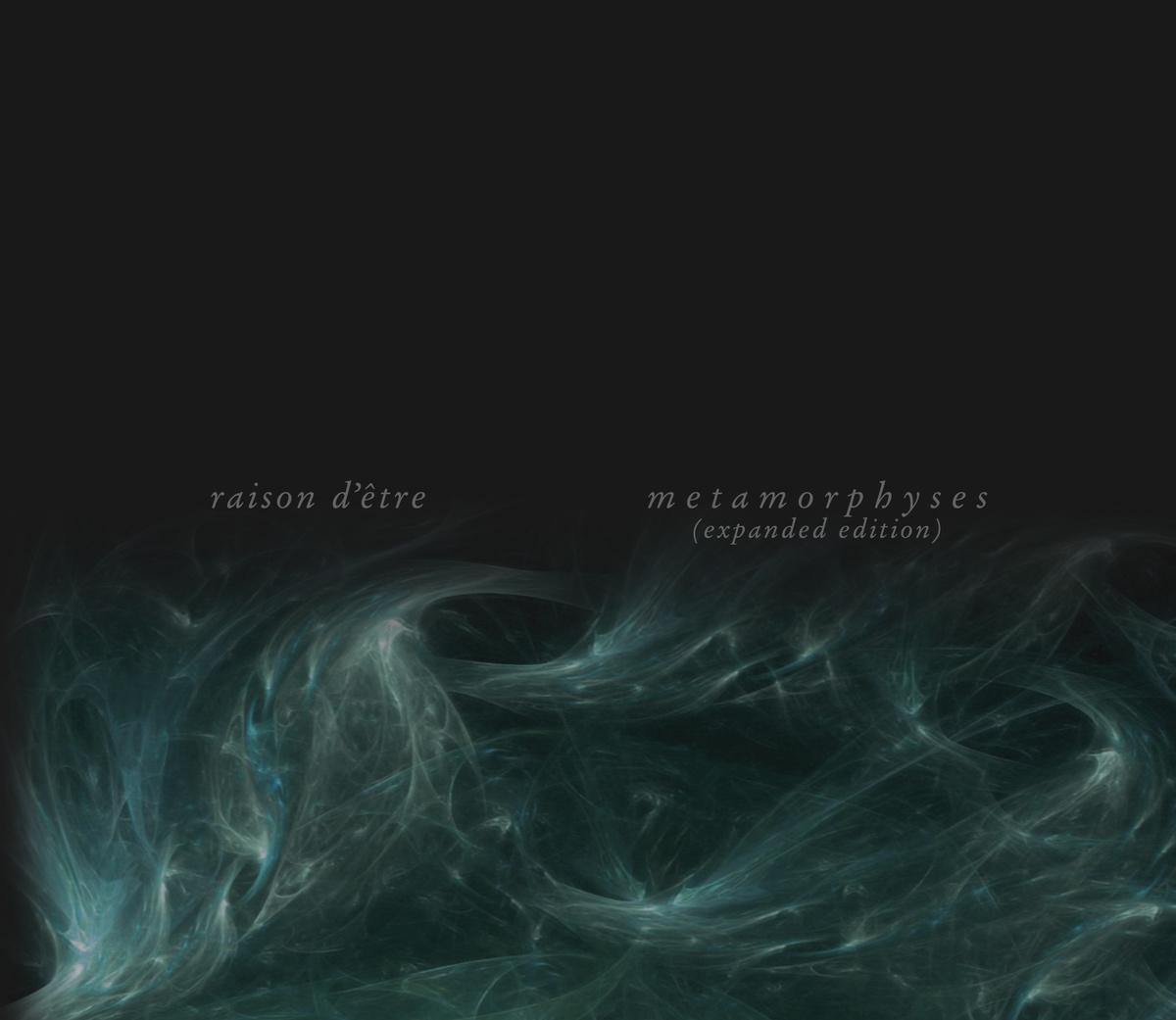 raison d'etre: Metamorphyses (Expanded Edition 2CD) 【予約受付中】