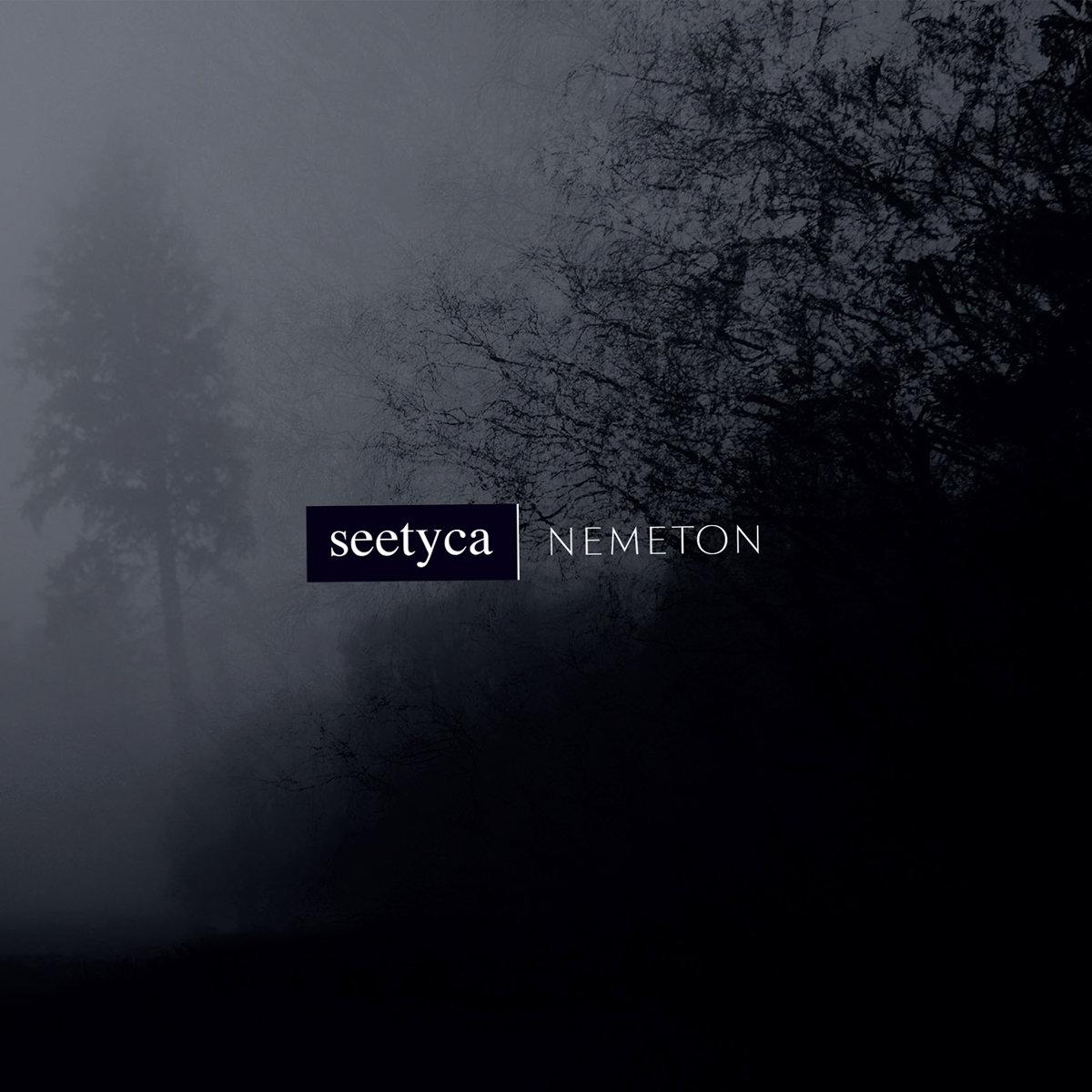 seetyca: Nemeton 【予約受付中】