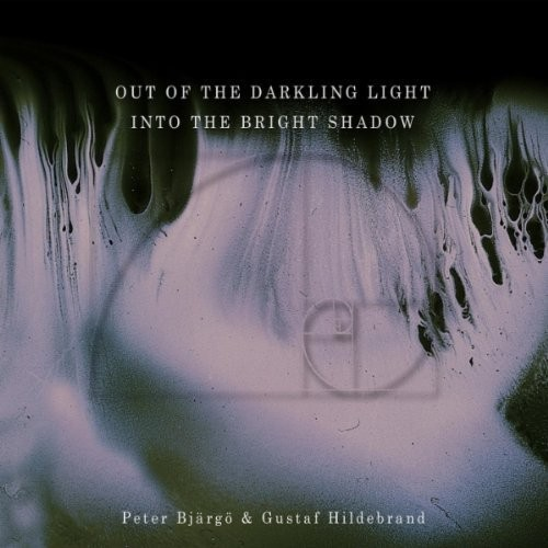 Peter Bjargo & Gustaf Hildebrand: Out Of The Darkling Light, Into The Bright Shadow  【予約受付中】
