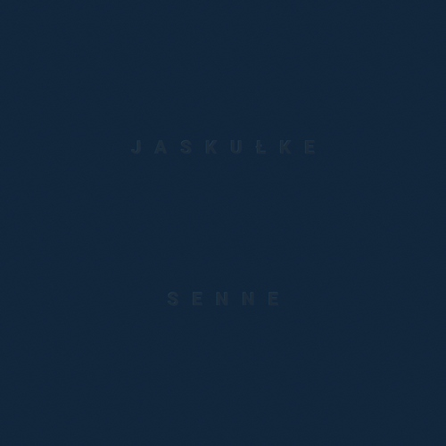 Slawek Jaskulke: SENNE 【予約受付中】