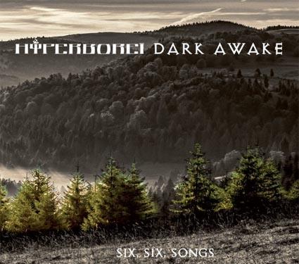 Hyperborei/Dark Awake: Six,Six Songs 【予約受付中】