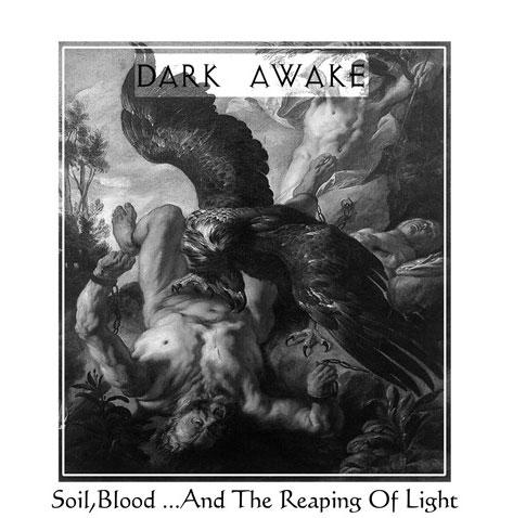 DARK AWAKE: Soil,Blood ...And The Reaping Of Light【予約受付中】