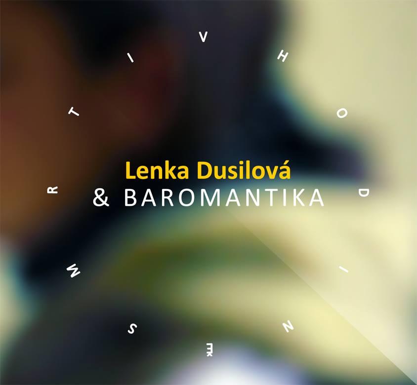 Lenka Dusilova & Baromantika: V Hodine Smrti 【予約受付中】