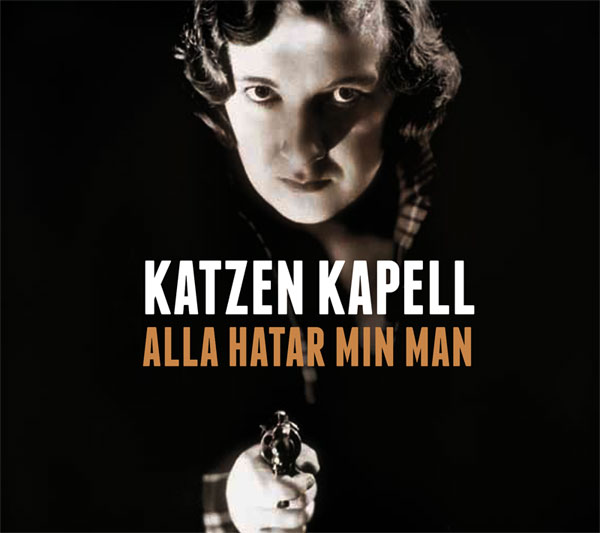 Katzen Kapell: Alla Hatar Min Man ('13ver.)