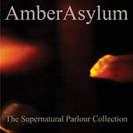 Amber Asylum: The Supernatural Parlour Collection(2CD) 【予約受付中】