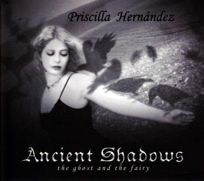 Priscilla Hernandez: Ancient Shadows