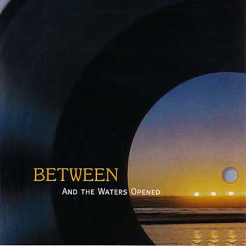 Between: And The Waters Opened