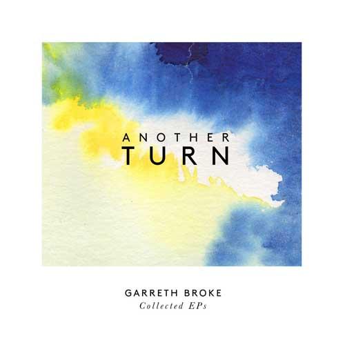 Garreth Broke: Another Turn: Complete EPs  【予約受付中】
