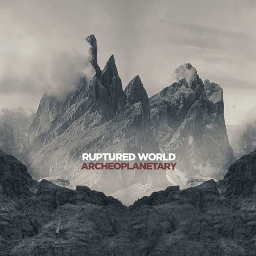 Ruptured World: Archeoplanetary 【予約受付中】