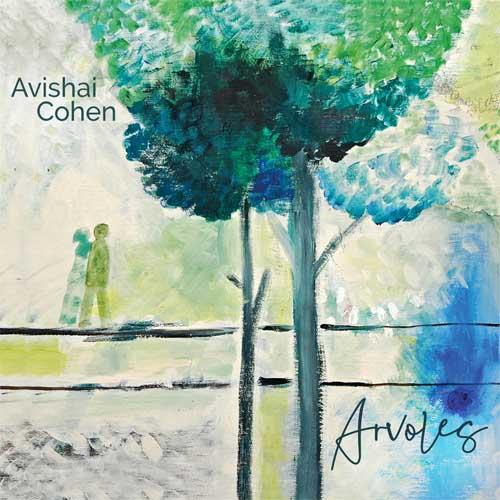 Avishai Cohen: Arvoles  【予約受付中】