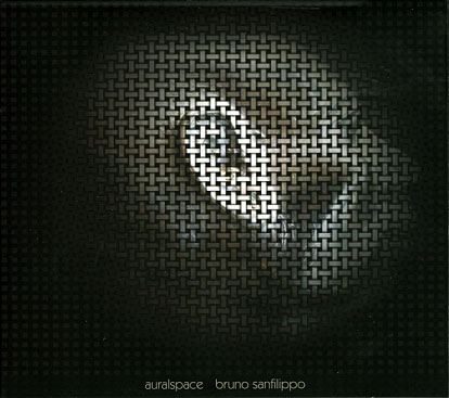 Bruno Sanfilippo: Auralspace 【予約受付中】