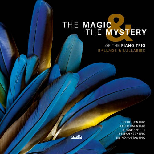 Magic & the Mystery of the Piano Trio: Ballads & Lullabies  【予約受付中】