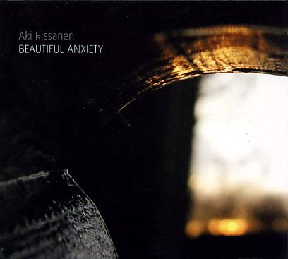 Aki Rissanen: Beautiful Anxiety
