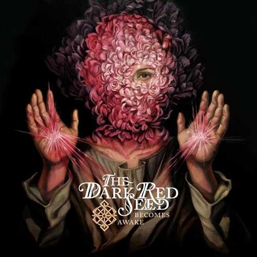 The Dark Red Seed: Becomes Awake  【予約受付中】