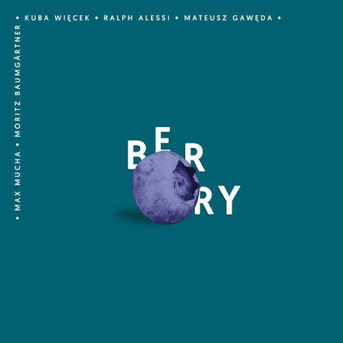 Kuba Wiecek / Ralph Alessi / Mateusz Gaweda / Max Mucha / Moritz Baumgartner: Berry 【予約受付中】