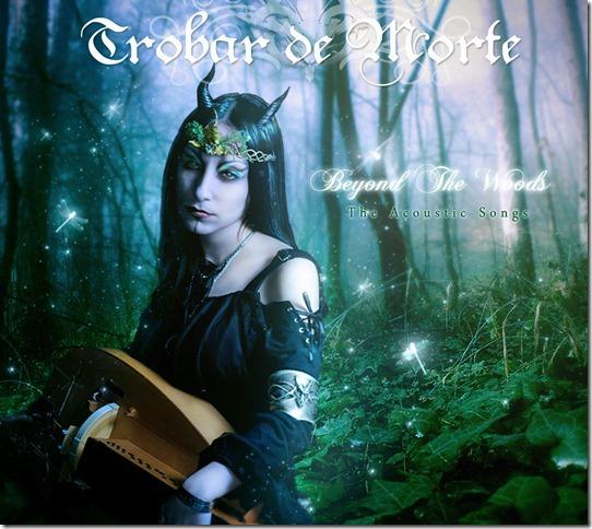 Trobar De Morte: Beyond The Woods - The Acoustic Songs 【予約受付中】