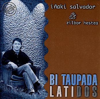 Inaki Salvador&Zilbor Hestea: Bi Taupada Latidos