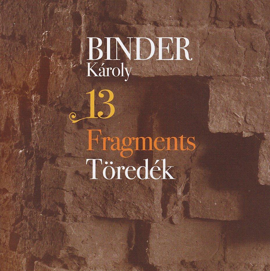 Karoly Binder: 13 Fragments 【予約受付中】