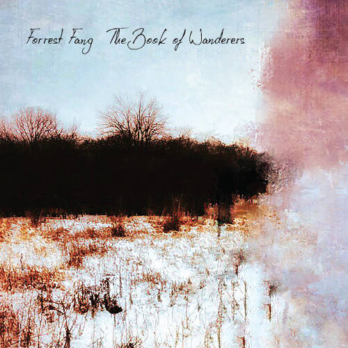 Forrest Fang: The Book of Wanderers 【予約受付中】
