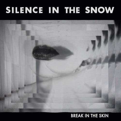 Silence In The Snow: Break In The Skin 【予約受付中】