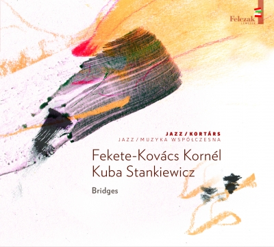 Fekete-Kovacs Kornel / Stankiewicz, Kuba: Bridges 【予約受付中】