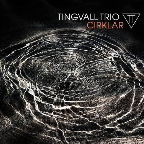 Tingvall Trio: Cirklar 【予約受付中】