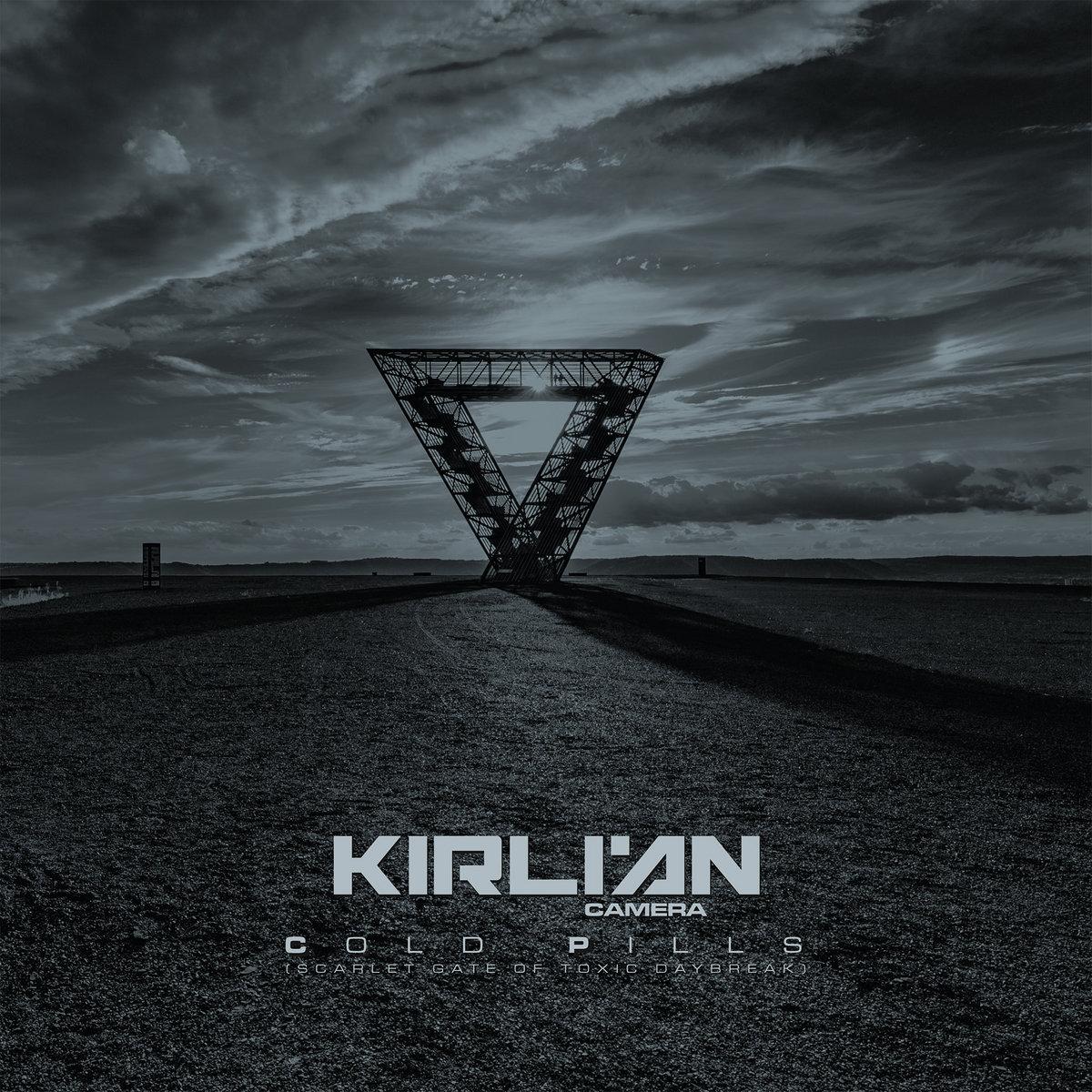 Kirlian Camera: Cold Pills (Scarlet Gate Of Toxic Daybreak)  【予約受付中】