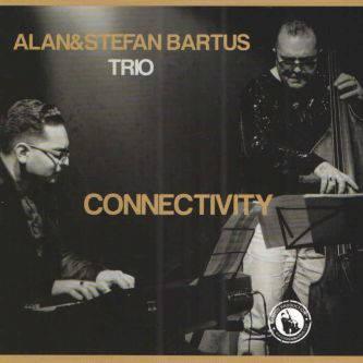 Alan & Stefan Bartus Trio: Connectivity  【予約受付中】