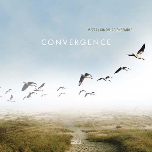 Mezza / Ginsburg Ensemble: Convergence 【予約受付中】