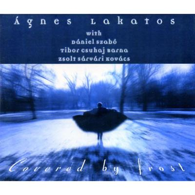 Agnes Lakatos: Covered By Frost