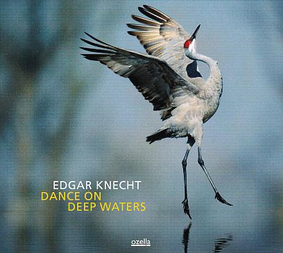 Edgar Knecht: Dance On Deep Waters 【予約受付中】