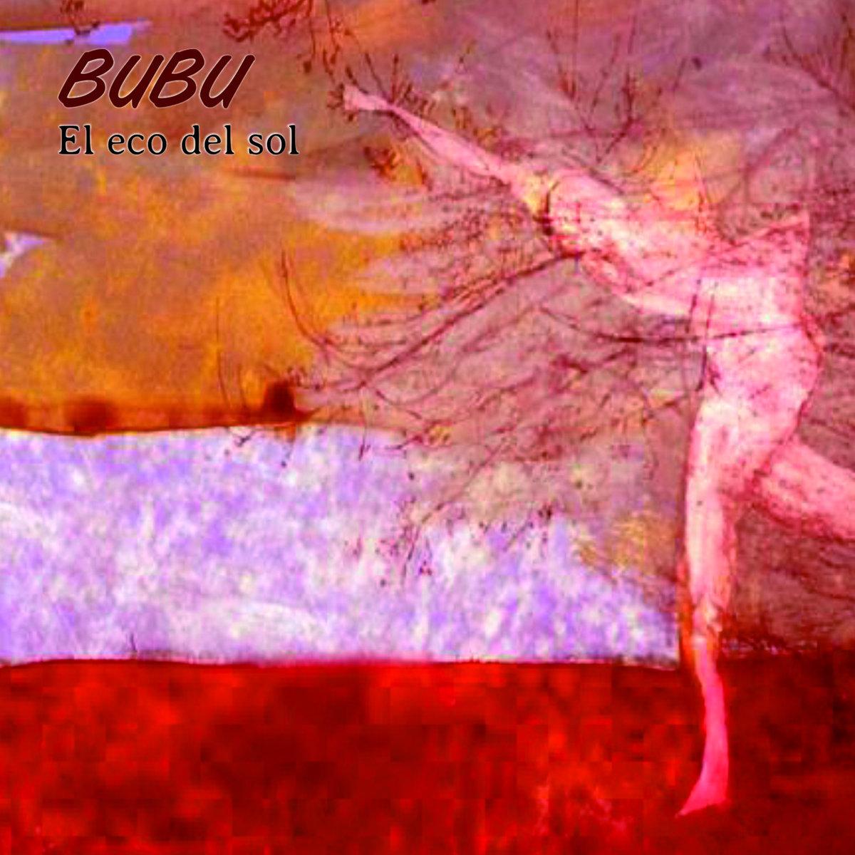 Bubu: El eco del sol 【予約受付中】