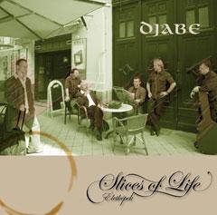 Djabe: Slices of Life 【予約受付中】