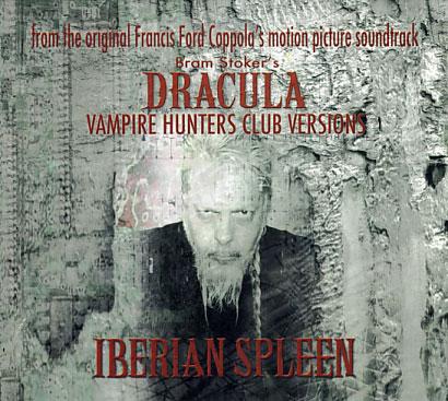 "Iberian Spleen: Dracula ""Vampire Hunters Club Versions"""